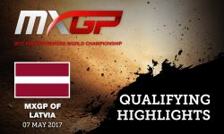 MXGP of LATVIA 2017, Kegums_Qualifying Highlights #Motocross